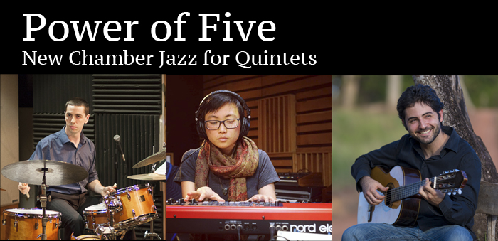 Power of Five: New Chamber Jazz for Quintets